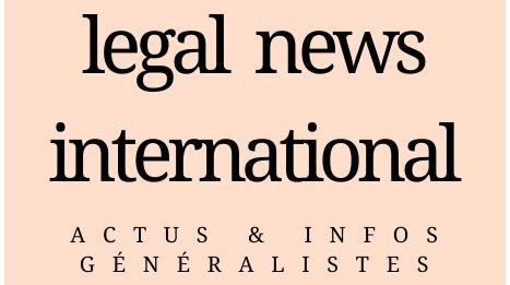LegalNewsInternational | Actus & Infos généralistes